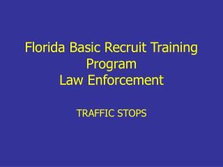 Florida Basic Recruit Training Program Law Enforcement
