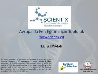 Avrupa'da Fen Eğitimi için Topluluk scientix.eu Murat YATAĞAN