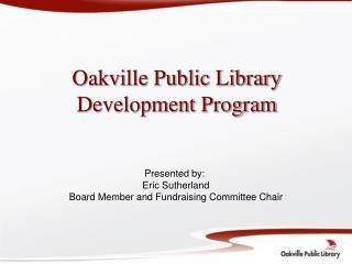 Oakville Public Library Development Program