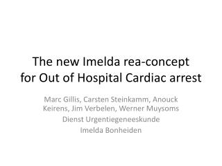 The  new Imelda rea - concept for  Out of  Hospital Cardiac  arrest