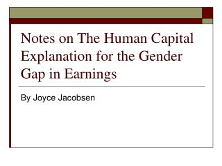Notes on The Human Capital Explanation for the Gender Gap in Earnings