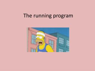 The running program