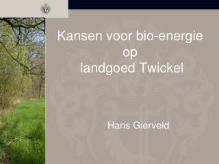 Kansen voor bio-energie  op  landgoed Twickel