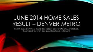June 2014 Home Sales Result – Denver Metro