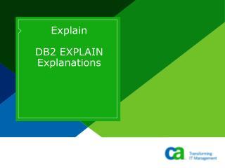 Explain             DB2 EXPLAIN Explanations