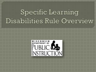 Specific Learning Disabilities Rule Overview