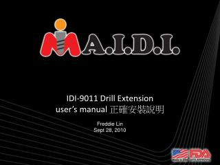 IDI-9011 Drill Extension  user's manual  正確安裝說明 Freddie Lin Sept 28, 2010