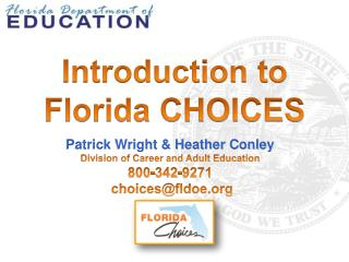 Patrick  Wright & Heather Conley Division of Career and Adult Education 800-342-9271