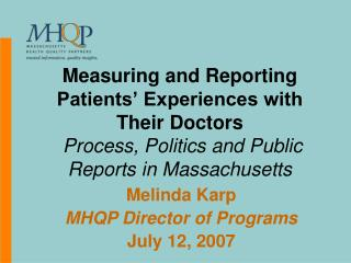 Measuring and Reporting Patients  Experiences with Their Doctors   Process, Politics and Public Reports in Massachusetts
