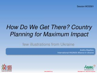 How Do We Get There? Country Planning for Maximum Impact