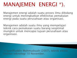 MANAJEMEN  ENERGI *).