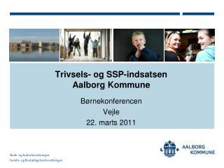 Trivsels- og  SSP-indsatsen Aalborg Kommune