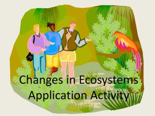 Changes in Ecosystems Application Activity