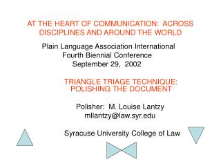 AT THE HEART OF COMMUNICATION:  ACROSS DISCIPLINES AND AROUND THE WORLD