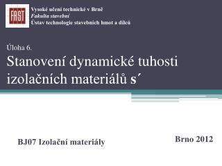 Úloha 6. Stanovení dynamické tuhosti izolačních materiálů  s´