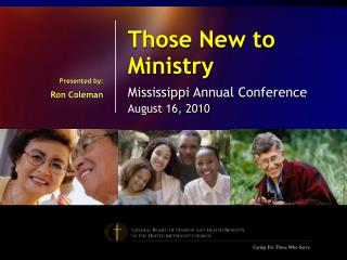 Those New to Ministry Mississippi Annual Conference August 16, 2010