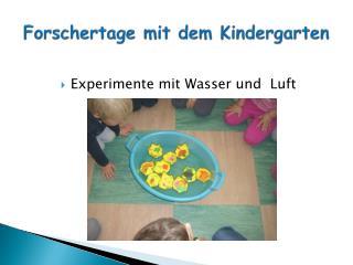 Forschertage mit dem Kindergarten