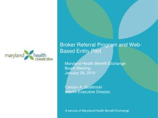 Broker Referral Program and Web-Based Entity Pilot