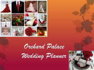 Orchard Palace Wedding Planner