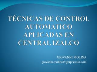 TÉCNICAS DE CONTROL AUTOMATICO APLICADAS EN CENTRAL IZALCO