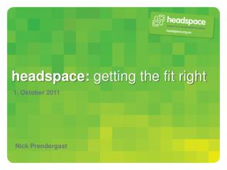 headspace:  getting the fit right