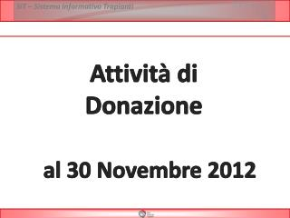 Attività di  Donazione  al  30  Novembre 2012