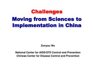 Challenges Moving from Sciences to Implementation in China