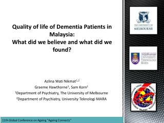 Quality of life of Dementia Patients in Malaysia:  What did we believe and what did we found?
