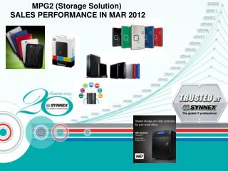 MPG2 (Storage Solution) SALES PERFORMANCE IN  MAR  2012