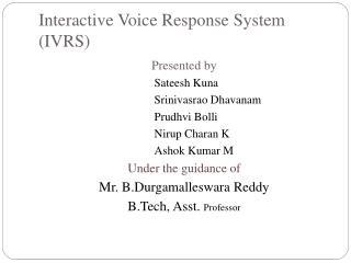 Interactive Voice  R esponse  S ystem (IVRS)