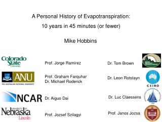 A Personal History of Evapotranspiration: 10 years in 45 minutes or fewer