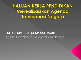 HALUAN KERJA PENDIDIKAN Merealisasikan  Agenda  Tranformasi  Negara