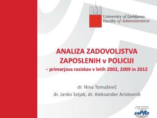 ANALIZA ZADOVOLJSTVA ZAPOSLENIH v POLICIJI -  primerjava raziskav v letih 2002, 2009 in 2012