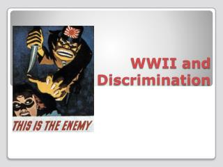 WWII and Discrimination