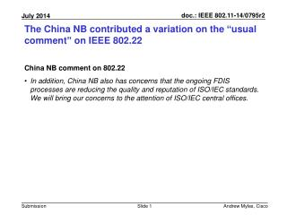 "The China NB contributed a variation on the ""usual comment"" on IEEE 802.22"