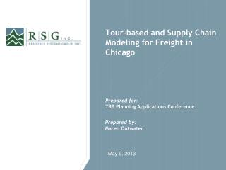 Tour-based and Supply Chain Modeling for Freight in Chicago