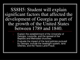 SS8H5: Student will explain significant factors that affected the development of Georgia as part of the growth of the Un