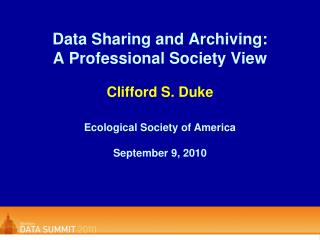 Data Sharing and Archiving:  A Professional Society View