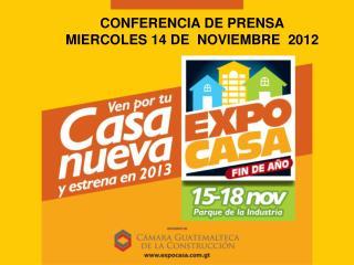 CONFERENCIA DE PRENSA MIERCOLES 14 DE  NOVIEMBRE  2012