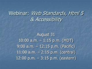 Webinar:  Web Standards, Html 5 & Accessibility