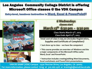 Los Angeles  Community College District is offering Microsoft Office classes @ the VDK Campus