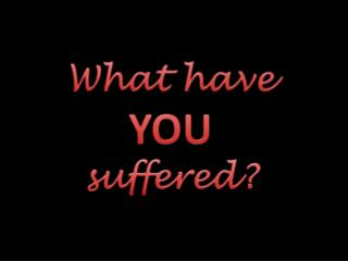 What have  YOU suffered?