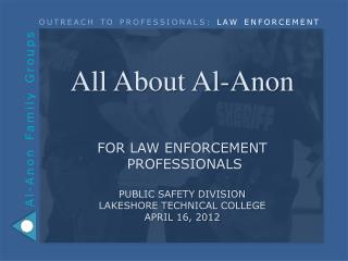 Outreach to Professionals :  LAW ENFORCEMENT