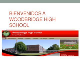 Bienvenidos  a  Woodbridge High School
