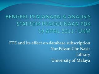 BENGKEL PENJANAAN  &  ANALISIS STATISTIK PENGGUNAAN PDK 19 APRIL 2011 :  UKM