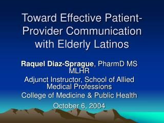 Toward Effective Patient-Provider Communication  with Elderly Latinos
