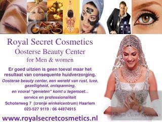 Royal  Secret  Cosmetics  Oosterse B eauty Center for Men & women