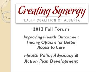 2013  Fall  Forum Improving  Health Outcomes : Finding  Options for Better  Access to  Care