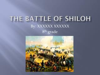 The Battle of  S hiloh