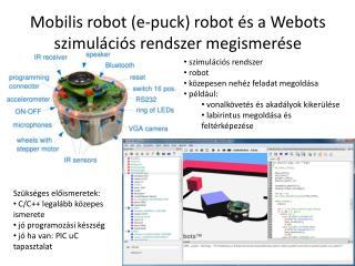Mobilis  robot (e-puck) robot  és  a  Webots szimulációs rendszer megismerése